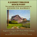 A Journey Through Beach Point Exhibit. Book/catalog available in circulation from CLAMS/Truro Public Library.